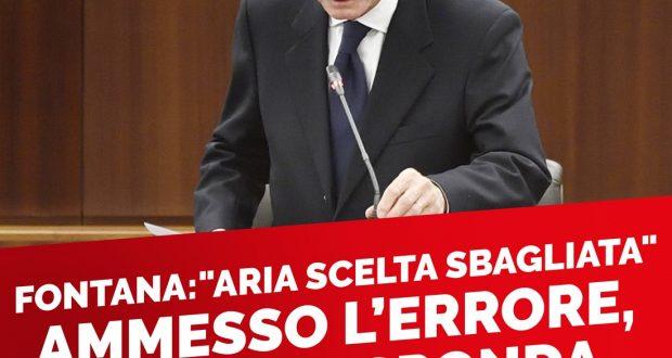 """FONTANA: """"ARIA SPA SCELTA SBAGLIATA"""". AMMESSO L'ERRORE, ORA NE RISPONDA"""
